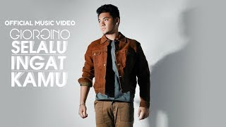 GIORGINO - SELALU INGAT KAMU (Official Music Video) 2017