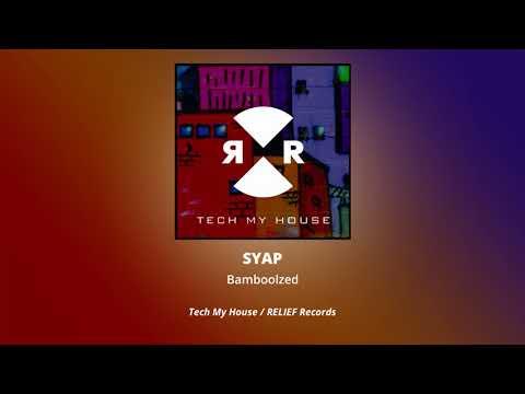 SYAP - Bamboozled (Original Mix)