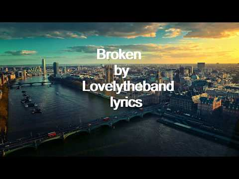 Video Lovelytheband  Broken Lyrics download in MP3, 3GP, MP4, WEBM, AVI, FLV January 2017