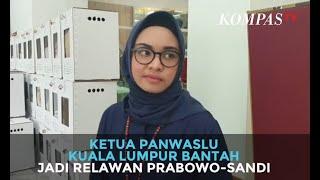 Video Ketua Panwaslu Kuala Lumpur Bantah Jadi Relawan Prabowo-Sandi MP3, 3GP, MP4, WEBM, AVI, FLV Juni 2019