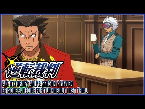 Ace Attorney The Anime Season 2 Review - Episode 9: Recipe for Turnabout Last Trial