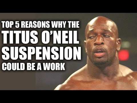 Top 5 Reasons Titus O'Neil's WWE Suspension Could be a Work