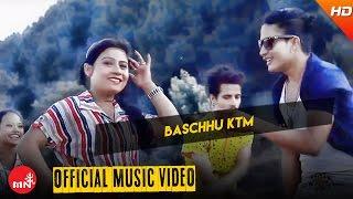 Baschhu KTM By Tilak Oli & Dila Bashyal