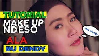 Video Tutorial Make Up by Bu Dendy - Republik Dendy Channel MP3, 3GP, MP4, WEBM, AVI, FLV Maret 2019