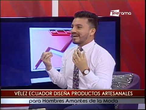 Vélez Ecuador diseña productos artesanales para hombres amantes de la moda