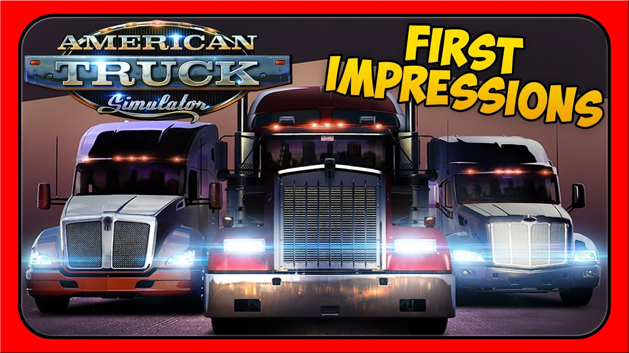 American Truck Simulator Gameplay - First Impressions!