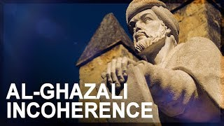 Science in Islam, Part 4: Al-Ghazali incoherence