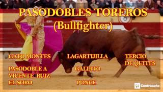 PASODOBLES TOREROS (Pasodoble Español) Bull Fighter
