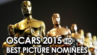 Oscars 2015 - Best Picture Nominees (2015) - 87th Academy Awards HD