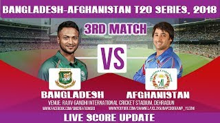 Bangladesh VS Afghanistan  T20 , 3rd Match, 2018, LIVE Score streaming