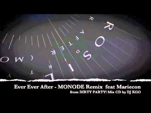 Ever Ever After – MONODE House Remix feat Mariecon Rosillon – Dirty Party! Mix CD