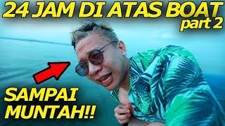 Video GAK TAHAN SAMPE BEGINI!! 24 JAM DIATAS BOAT Part2!!! MP3, 3GP, MP4, WEBM, AVI, FLV Mei 2019