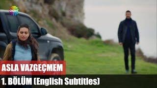 Nonton Asla Vazgeçmem 1.Bölüm (English Subtitles) ᴴᴰ Film Subtitle Indonesia Streaming Movie Download