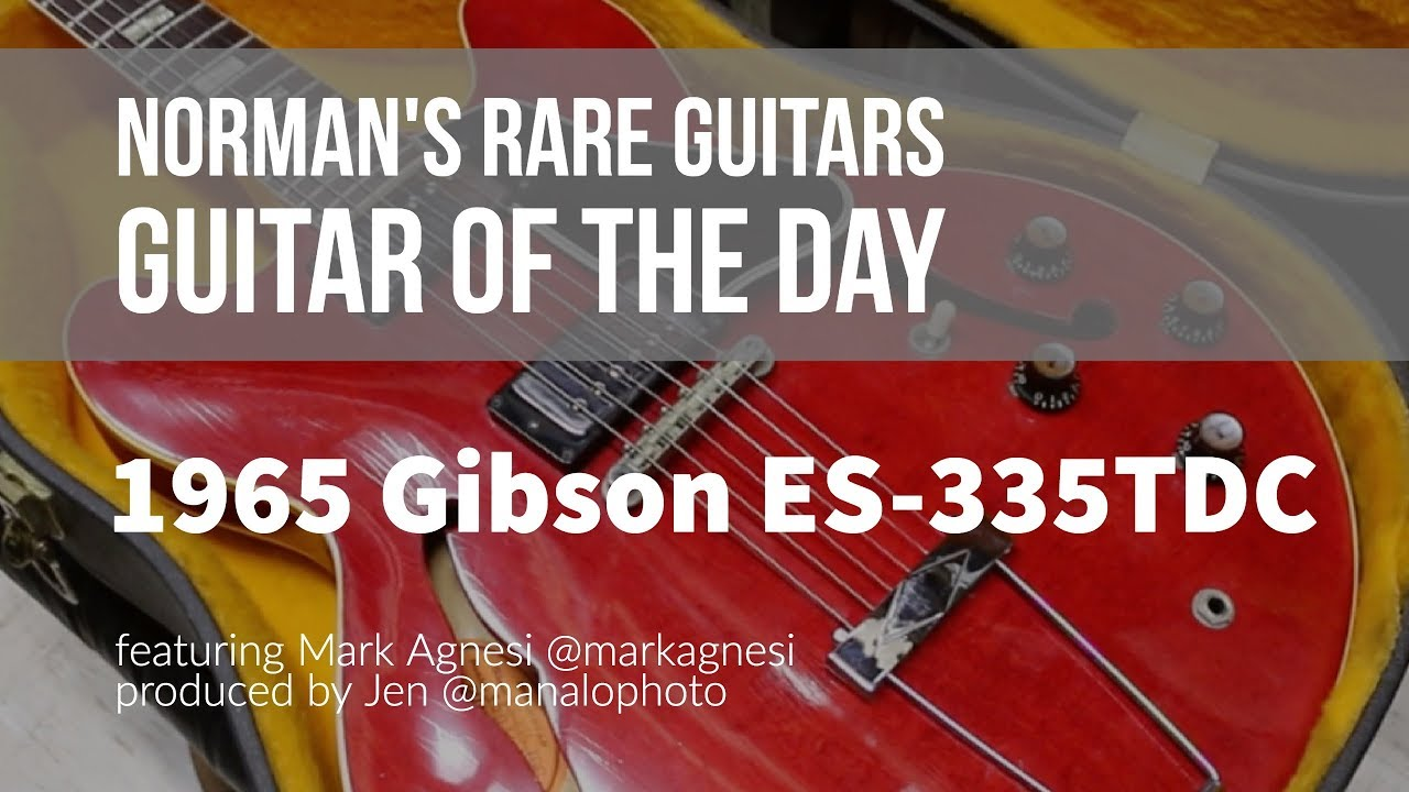 Norman's Rare Guitars – Guitar of the Day: 1965 Gibson ES-335TDC