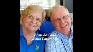 Download Lagu I am so Glad that Jesus Loves Me Mp3