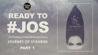 JOURNEY OF SYAHRINI #JOS PART 1