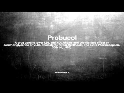 Medical vocabulary: What does Probucol mean