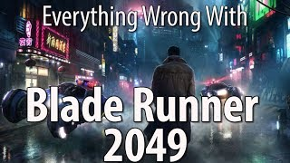 Everything Wrong With Blade Runner 2049 by Cinema Sins