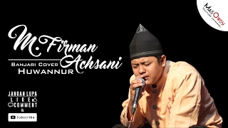 Video Huwannur - M Firman Achsani ( 'Ala Maak ) [Koplo Version] MP3, 3GP, MP4, WEBM, AVI, FLV Oktober 2017