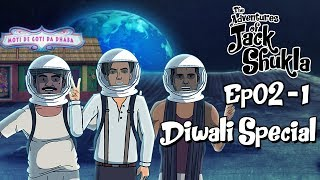 The Adventures Of Jack Shukla Episode 2 Part 1 - Diwali Special || Shudh Desi Endings