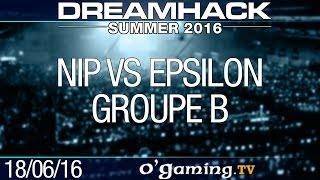 NiP vs Epsilon - DreamHack Summer 2016 - Groupe B