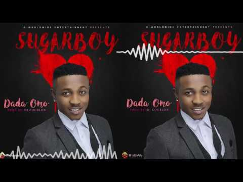Sugarboy - Dada Omo [Official Audio]