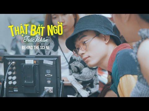 MV - THẬT BẤT NGỜ (Behind the scenes official ) - TRÚC NHÂN - Thời lượng: 5 phút và 28 giây.