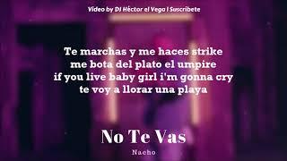 No Te Vas  Nacho LetraLyrics