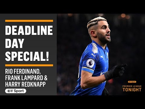 Premier League Tonight: Deadline Day Special! Ferdinand, Lampard And Harry Redknapp!
