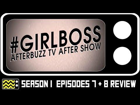 Girlboss Season 1 Episodes 7 & 8 Review & After Show | AfterBuzz TV