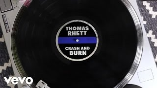 Thomas Rhett - Crash and Burn (Lyric Version)