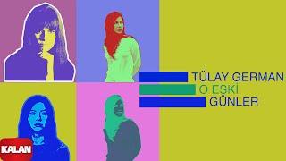 Tülay German - O Eski Günler