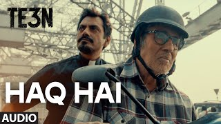 Nonton HAQ HAI Full Song (AUDIO) | TE3N | Amitabh Bachchan, Nawazuddin Siddiqui, Vidya Balan | T-Series Film Subtitle Indonesia Streaming Movie Download