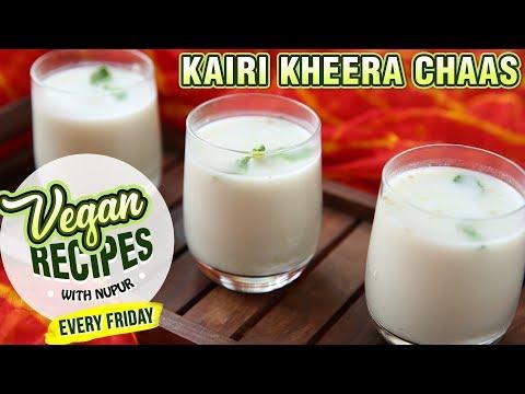 Chaas Recipe – How To Make Kairi Kheera Chaas At Home – Vegan Series By Nupur Sampat