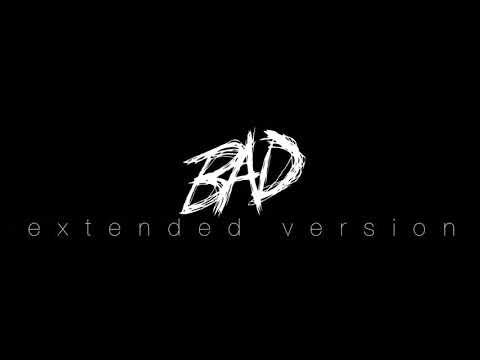 XXXTENTATION - BAD! (Extended Version)