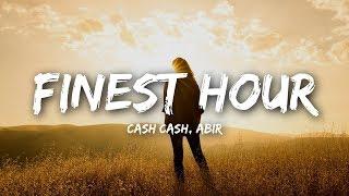 Cash Cash - Finest Hour (Lyrics) feat. Abir