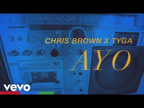 Chris Brown, Tyga - Ayo (Official Lyric Video)