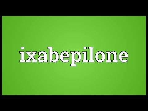Ixabepilone Meaning