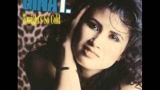 Gina T. -  Tonight's So Cold (Inside My Room)