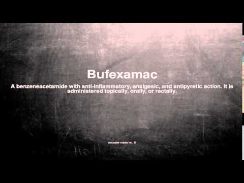 Medical vocabulary: What does Bufexamac mean