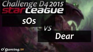 sOs vs Dear - Starleague 2015 Season 2 Challenge - Day 4