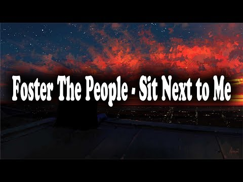 Video Foster The People - Sit Next to Me [LYRICS] download in MP3, 3GP, MP4, WEBM, AVI, FLV January 2017