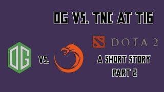 Video OG vs. TNC at TI6 - A Short Story - Part 2   The Miracle of TI6   The Biggest Upset at TI6 MP3, 3GP, MP4, WEBM, AVI, FLV Juni 2018