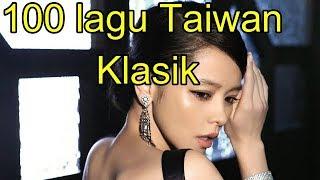 Video 100 lagu Taiwan Klasik#8 MP3, 3GP, MP4, WEBM, AVI, FLV Februari 2019