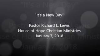 Its A New Day, Pastor Richard L. Lewis, House of Hope