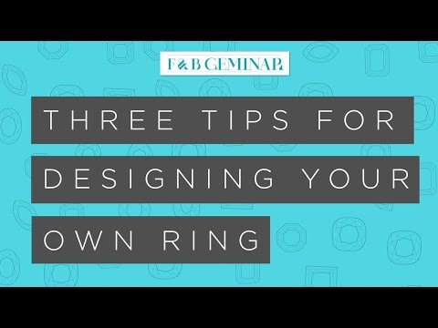 3 Tips for Designing Your Own Ring