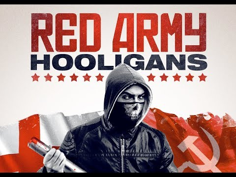 RED ARMY HOOLIGANS Official Trailer (2018) Football Hooligans HD