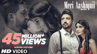 Video Meri Aashiquii: Balraj (Full Song) G. Guri | Singh Jeet | T-Series Apna Punjab MP3, 3GP, MP4, WEBM, AVI, FLV Juni 2018