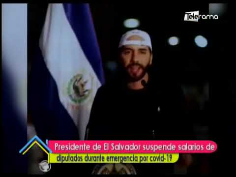 Presidente de El Salvador suspende salarios de diputados durante emergencia por covid 19