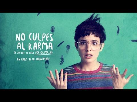 Tráiler - No culpes al karma de lo que te pasa por gilipollas